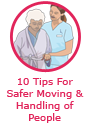 10 tips for safer moving and handling of people