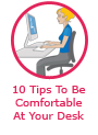 10 Tips To Be Comfortable At Your Desk