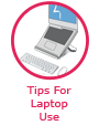 Tips For Laptop Use